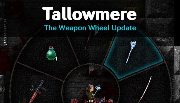 Tallowmere - The Weapon Wheel Update